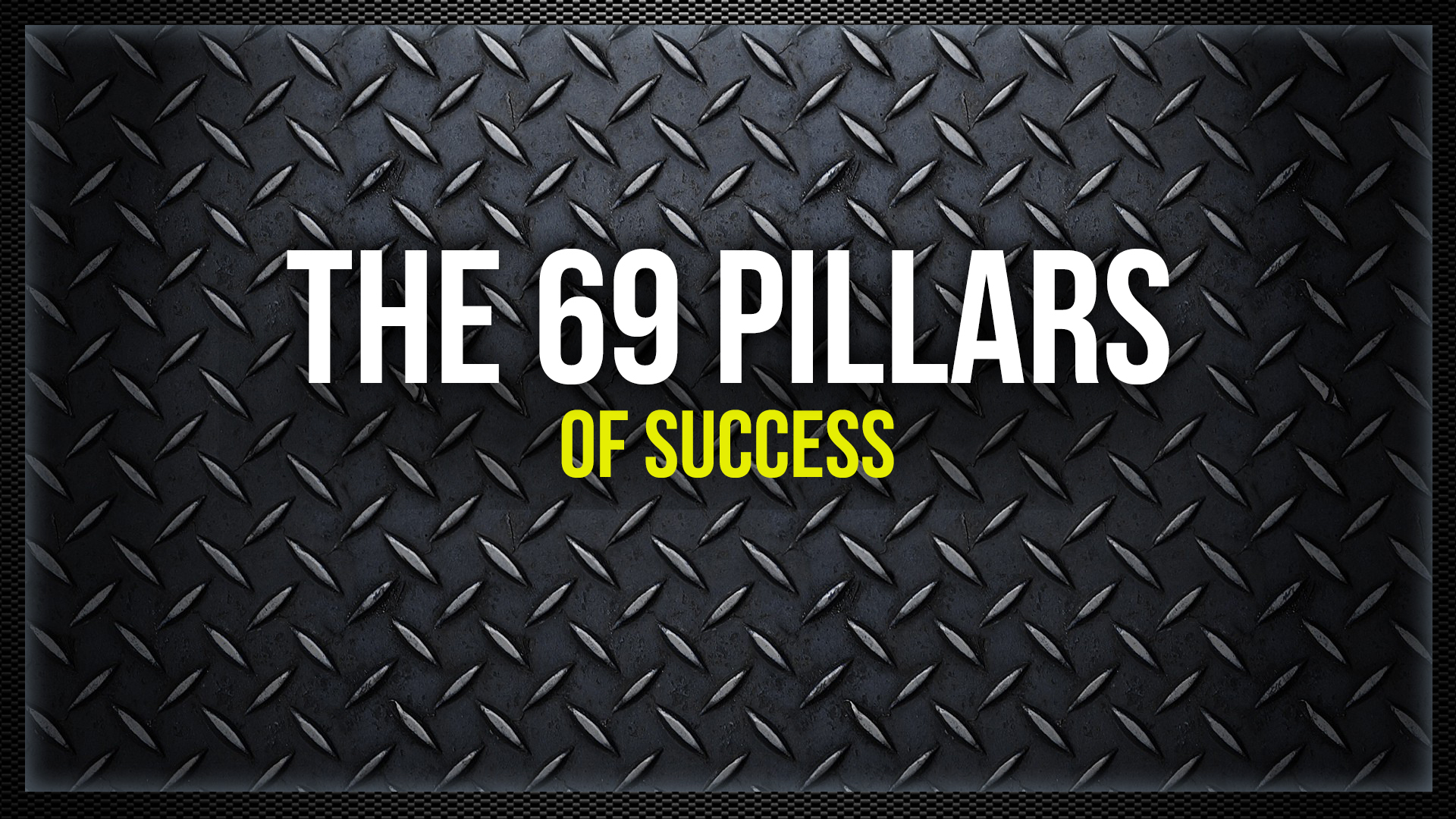 69 Pillars Of Success