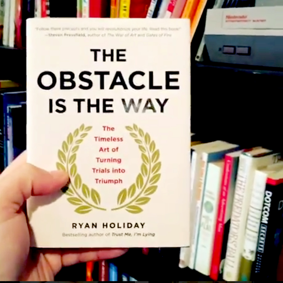 Obstacle Is Way